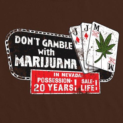 DON T GAMBLE WITH MARIJUANA