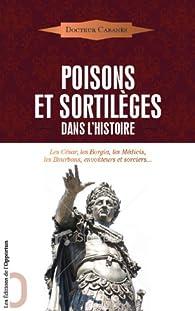 Poisons et sortilèges dans l'histoire par Augustin Cabanès