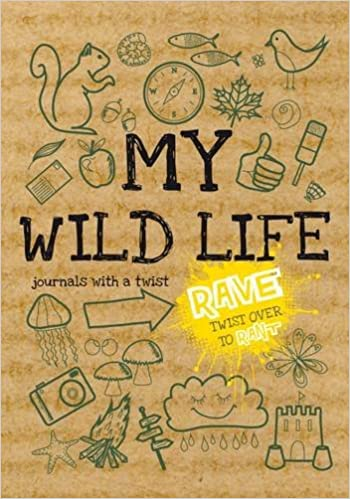 Rant and Rave - My Wild Life - A Journal with a Twist (Journals of a Lifetime)