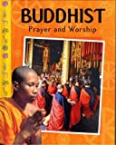 Buddhist Prayer and Worship, Anita Ganeri and Addicabandhu Ganeri, 1597710954