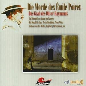 Das Grab des Oliver Raymond (Die Morde des Émile Poiret 4) Hörspiel