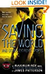 Saving the World and Other Extreme Sp...
