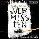Die Vermissten Hörbuch von Caroline Eriksson Gesprochen von: Jessica Schwarz, Nina West, Gabriele Blum