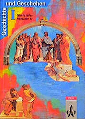 Geschichte und Geschehen I. Oberstufe, Ausgabe A