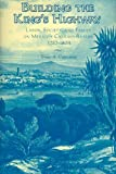 img - for Building the Kinga??s Highway: Labor, Society, and Family on Mexicoa??s Caminos Reales, 1757-1804 by Bruce A. Castleman (2005-04-01) book / textbook / text book