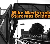 Mike Westbrook: Starcross Bridge