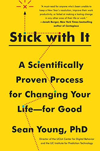 Stick with It: A Scientifically Proven Process for Changing Your Life-for Good cover