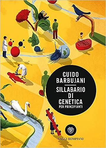 Guido Barbujani - Sillabario di genetica per principianti (2019)