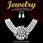 Jewelry: 1-2-3 Easy Steps to Mastering Jewelry Making!   Stephanie Simpson