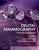 Digital Mammography : A Practical Approach, , 052176372X
