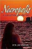 Necropolis, R. Jay Driskill, 0595238939