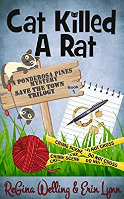Cat Killed A Rat (Ponderosa Pines Cozy Mystery Series Book 1)