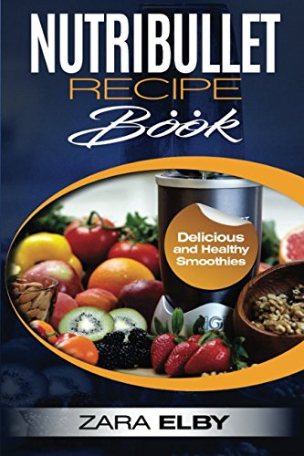 Super cleanse secrets nutribullet recipe book delicious and healthy malvernweather Gallery