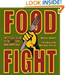 Food Fight: The Citizen's Guide to th...