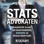 Statsadvokaten: en karriere blandt selskabstømmere, mordere og krigsforbrydere | Preben Lund