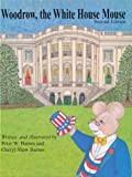 Woodrow, the White House Mouse, Peter W. Barnes and Cheryl Shaw Barnes, 0439129524