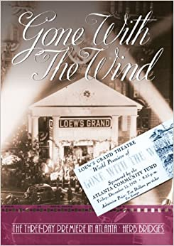 Gone with the Wind: The Three-Day Premiere in Atlanta by Herb Bridges (2011-03-30)
