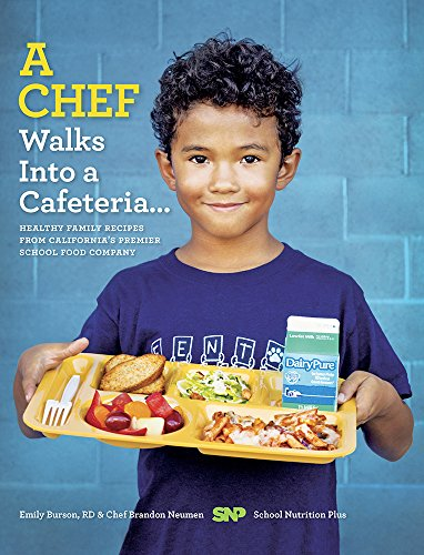 A Chef Walks Into a Cafeteria by Emily Burson RD, Brandon Neumen
