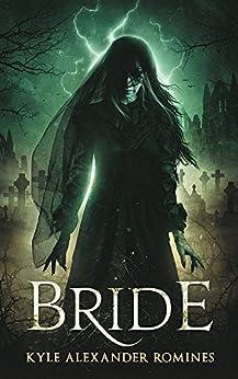 Bride by [Romines, Kyle Alexander]