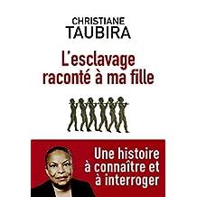 L'Esclavage raconté à ma fille: L'esclavage raconté à ma fille (French Edition)