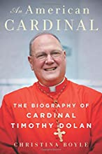 An American Cardinal: The Biography of Cardinal Timothy Dolan