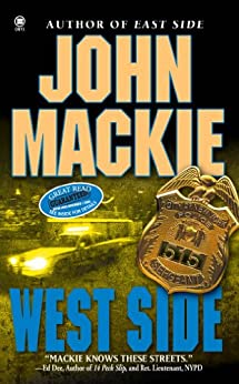 West Side (The Thorn Savage NYPD Series Book 4) by [Mackie, John]