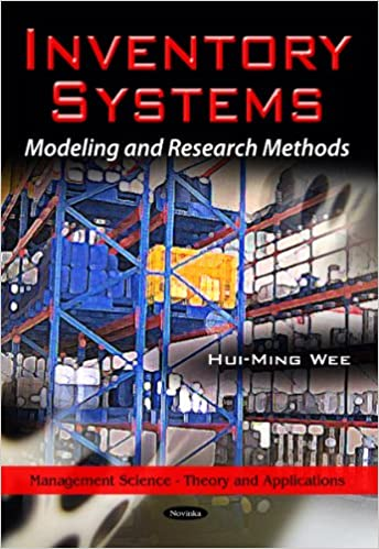 Inventory Systems: Modeling & Research Methods (Management Science - Theory and Applications)