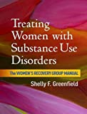 Image of Treating Women with Substance Use Disorders: The Women's Recovery Group Manual