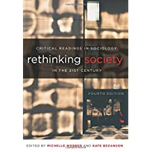 Rethinking Society in the 21st Century, 4th Edition: Critical Readings in Sociology