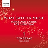 What Sweeter Music: Songs & Carols Christmas / Various