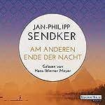 Am anderen Ende der Nacht (Die China-Trilogie 3) | Jan-Philipp Sendker