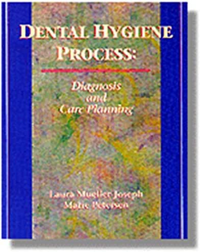 Dental Hygiene Process: Diagnosis and Care Planning (Health & Life Science)
