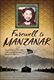 Farewell to Manzanar; A True Story of Japanese American Experience During and After the World War II Internment