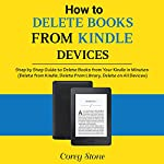 How to Delete Books from Kindle Devices: Step by Step Guide to Delete Books from Your Kindle in Minutes   Corey Stone
