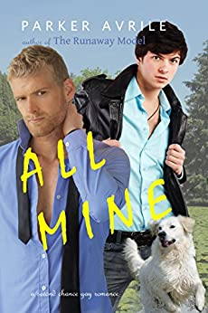 All Mine (For the Love of Pup Book 2) by [Avrile, Parker]