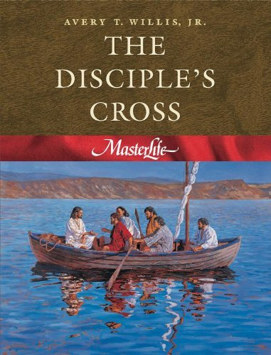 The Disciple's Cross (Masterlife 1) [Paperback] [1996] (Author) Avery T., Jr. Willis, Kay Moore