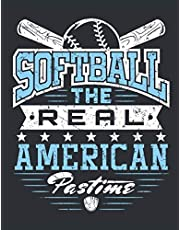 Softball The Real American Pastime: Softball Student Planner, 2020-2021 Academic School Year Calendar Organizer, Large Weekly Agenda (August - July)