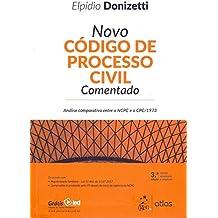 Novo Código de Processo Civil Comentado: Análise comparativa entre o NCPC e o CPC/1973