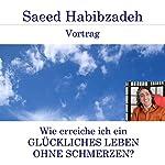 Wie erreiche ich ein glückliches Leben ohne Schmerzen? | Saeed Habibzadeh