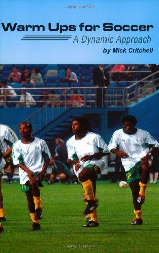 Read Online Warm Ups for Soccer: A Dynamic Approach PDF