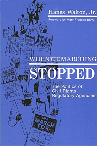 Books : When the Marching Stopped: The Politics of Civil Rights Regulatory Agencies (SUNY series in African American Studies)