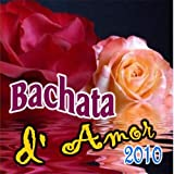 Bachata  D'Amor (2010 Collection)