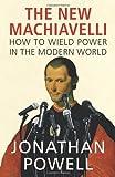 The New Machiavelli, Jonathan Powell, 1847921221