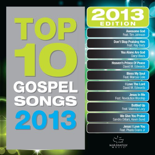 Top 10 Gospel Songs 2013 By Maranatha! Gospel On Amazon Music