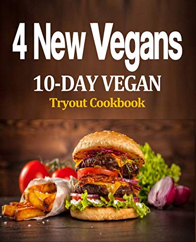 4 New Vegans: 10 Day Vegan Tryout Cookbook by J Rouse
