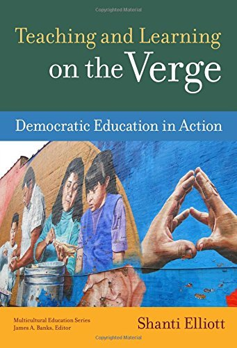 Download Teaching and Learning on the Verge: Democratic Education in Action (Multicultural Education) Pdf