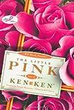 The Little Pink Book of Kenken, Tetsuya Miyamoto, 0312654227