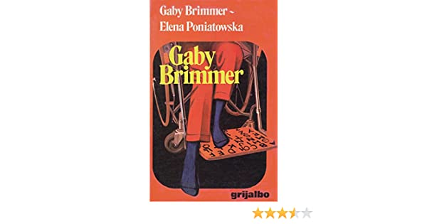 Gaby Brimmer (Spanish Edition): Gaby Brimmer, Elena Poniatowska: 9789684191013: Amazon.com: Books
