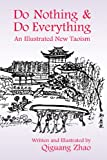 Do Nothing and Do Everything : An Illustrated New Taoism, Zhao, Qiguang, 1557788898