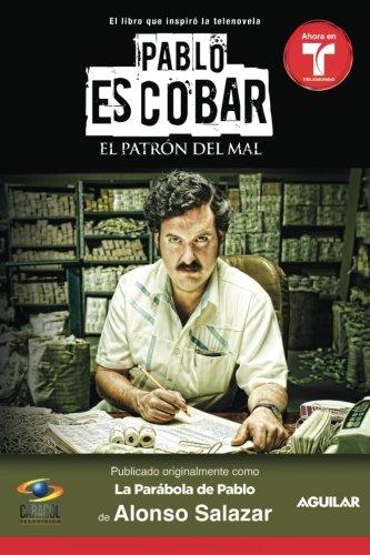 Pablo Escobar, el patrón del mal (La parabola de Pablo) (Spanish Edition)